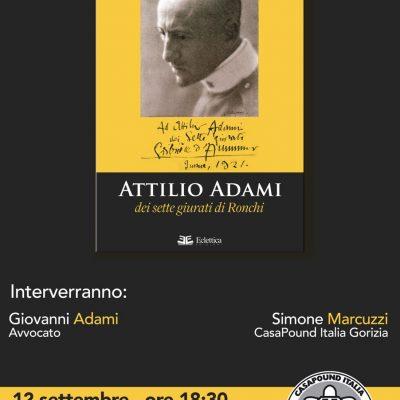 """Gorizia, presentazione del libro """"Attilio Adami. Dei sette giurati di Ronchi"""""""